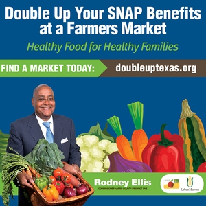 Double Up your SNAP Benefits at a Farmers Market. Find a market today at doubleuptexas.org.
